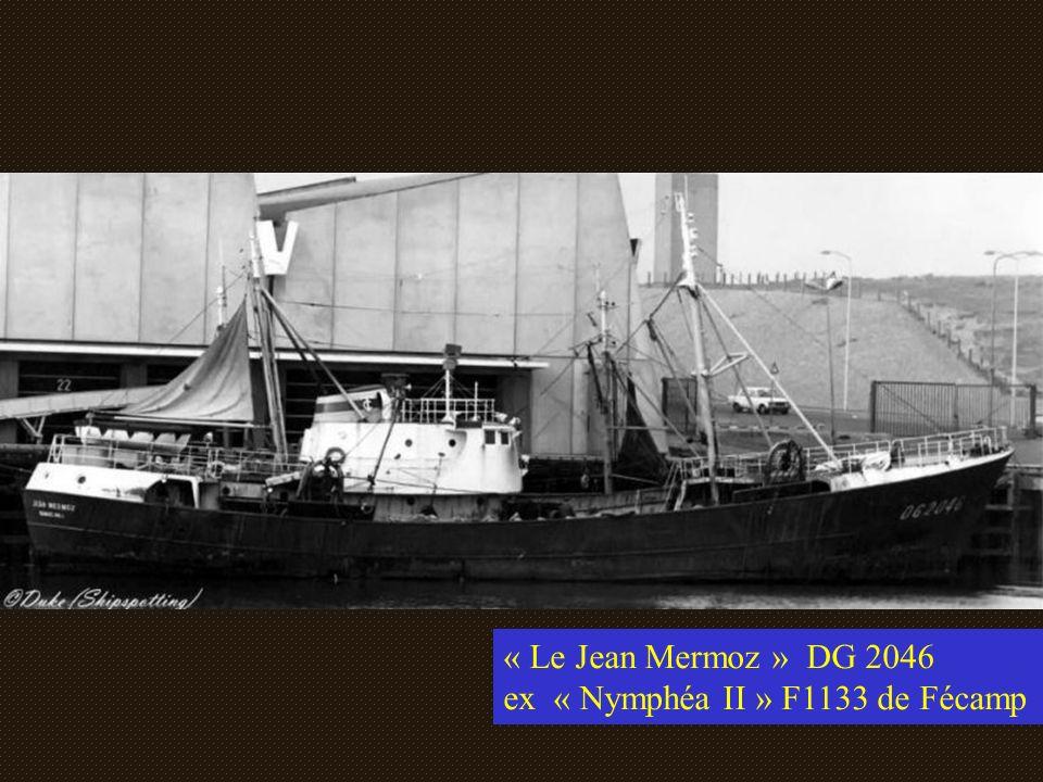 « Le Jean Mermoz » DG 2046 ex « Nymphéa II » F1133 de Fécamp