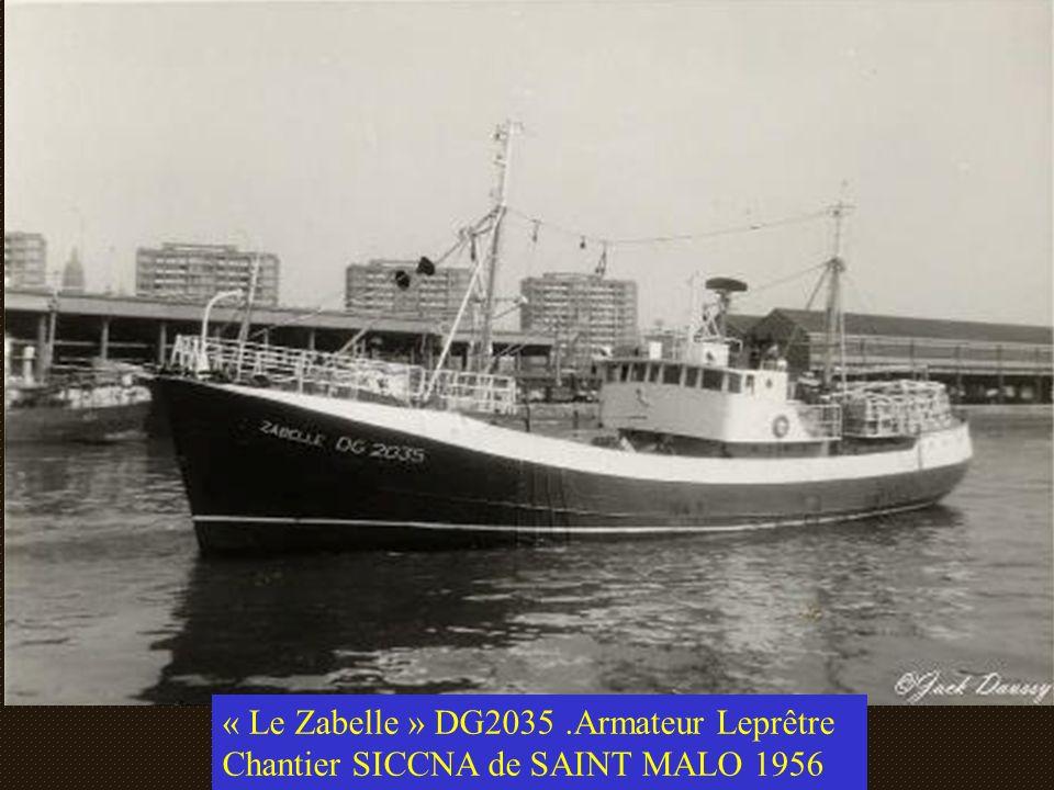 « Le Zabelle » DG2035.Armateur Leprêtre Chantier SICCNA de SAINT MALO 1956