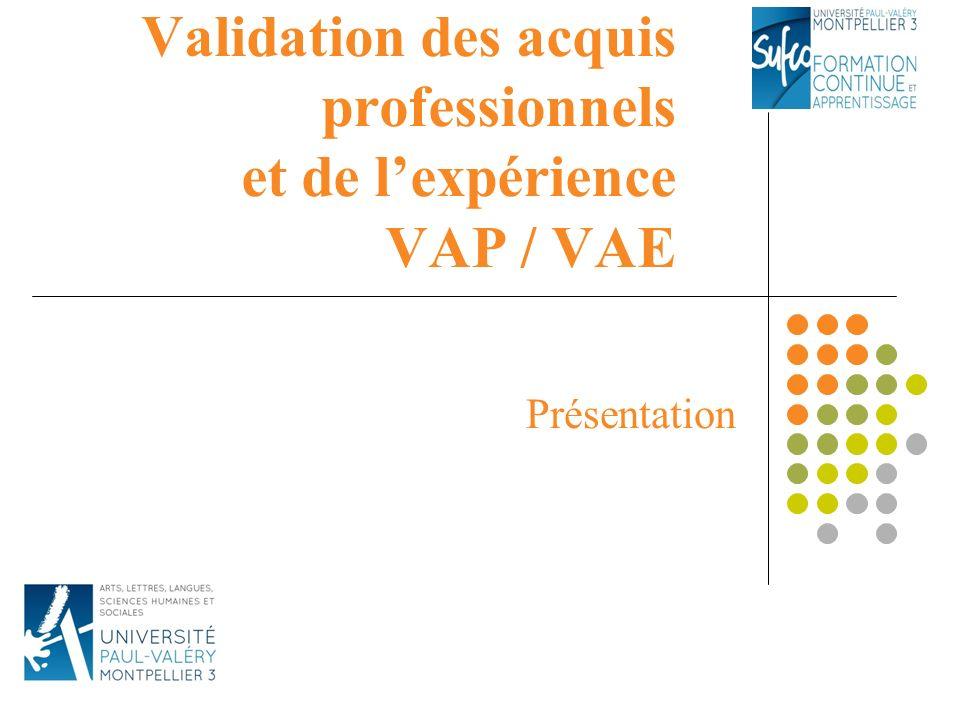 Validation des acquis professionnels et de lexpérience VAP / VAE Présentation