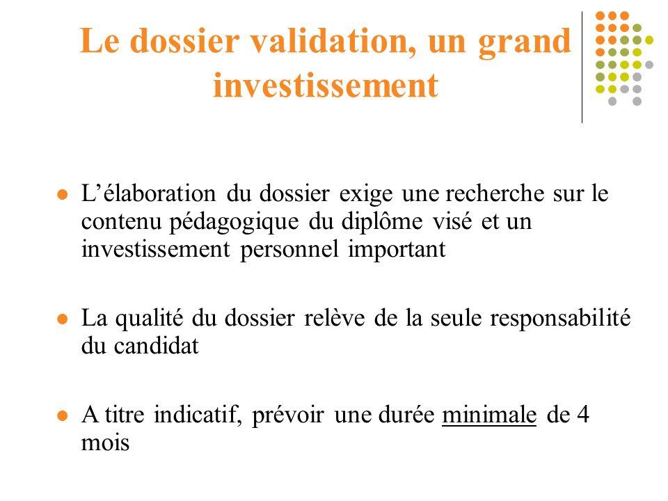 Lélaboration du dossier exige une recherche sur le contenu pédagogique du diplôme visé et un investissement personnel important La qualité du dossier