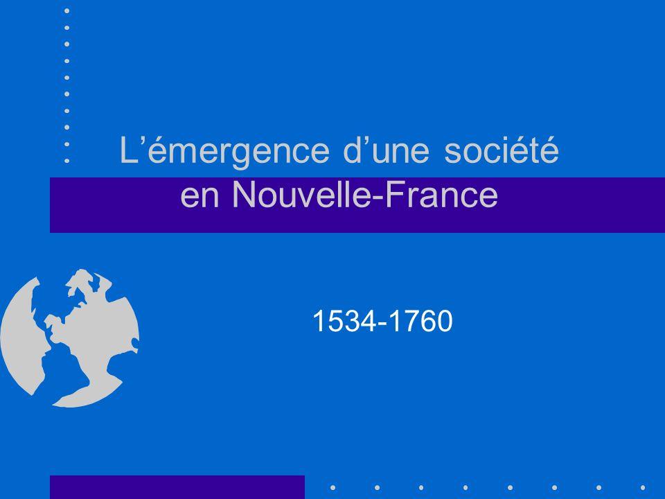 Lémergence dune société en Nouvelle-France 1534-1760