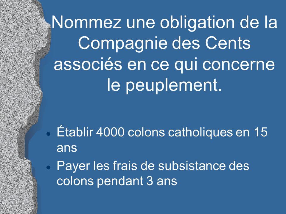 Nommez une obligation de la Compagnie des Cents associés en ce qui concerne le peuplement.