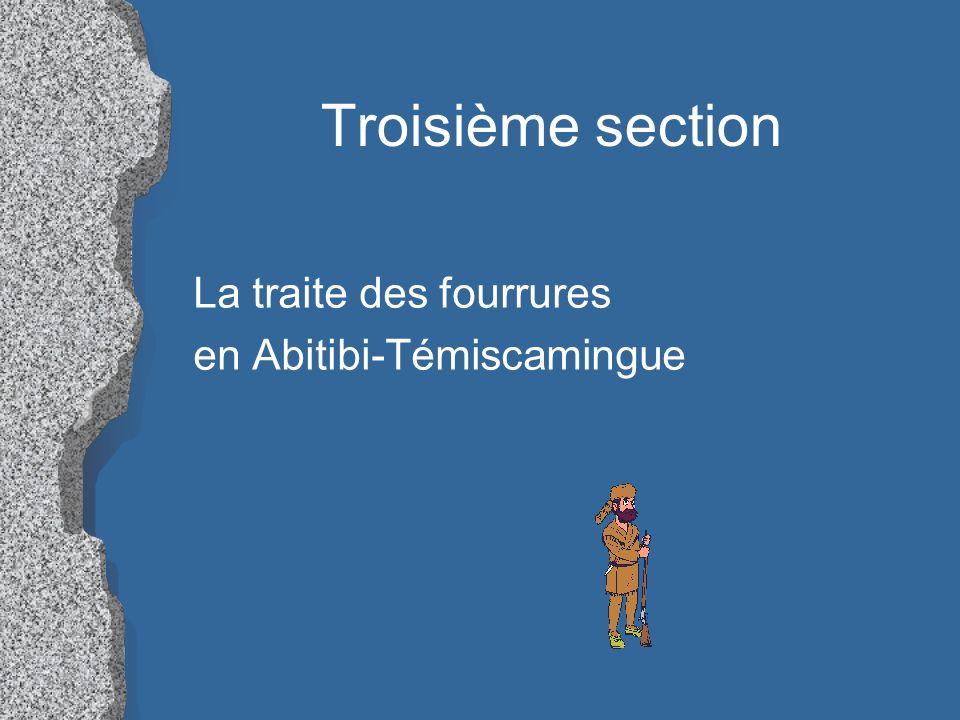 Troisième section La traite des fourrures en Abitibi-Témiscamingue