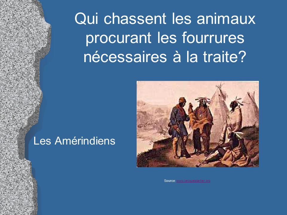 Qui chassent les animaux procurant les fourrures nécessaires à la traite.