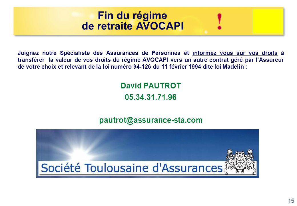 15 Joignez notre Spécialiste des Assurances de Personnes et informez vous sur vos droits à transférer la valeur de vos droits du régime AVOCAPI vers u
