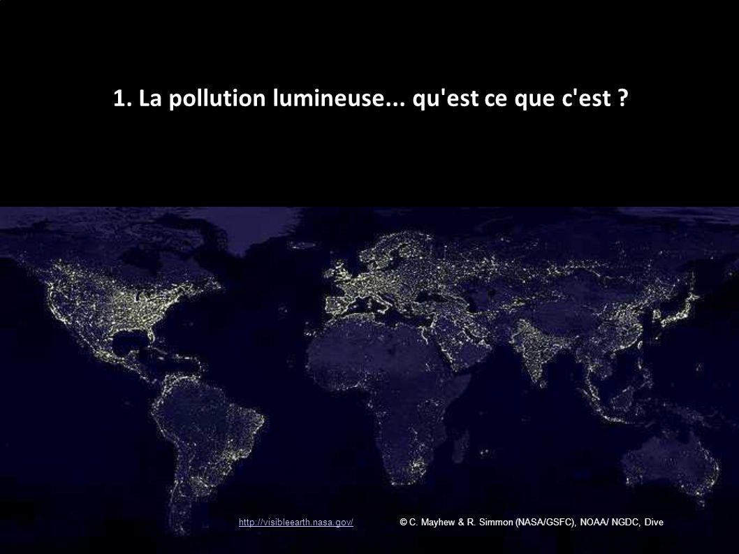 http://visibleearth.nasa.gov/http://visibleearth.nasa.gov/ © C. Mayhew & R. Simmon (NASA/GSFC), NOAA/ NGDC, Dive 1. La pollution lumineuse... qu'est c