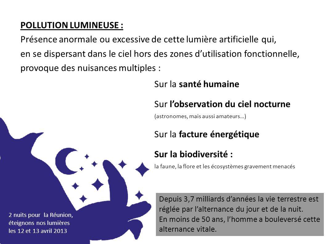 2 nuits pour la Réunion, éteignons nos lumières les 12 et 13 avril 2013 POLLUTION LUMINEUSE : Présence anormale ou excessive de cette lumière artifici