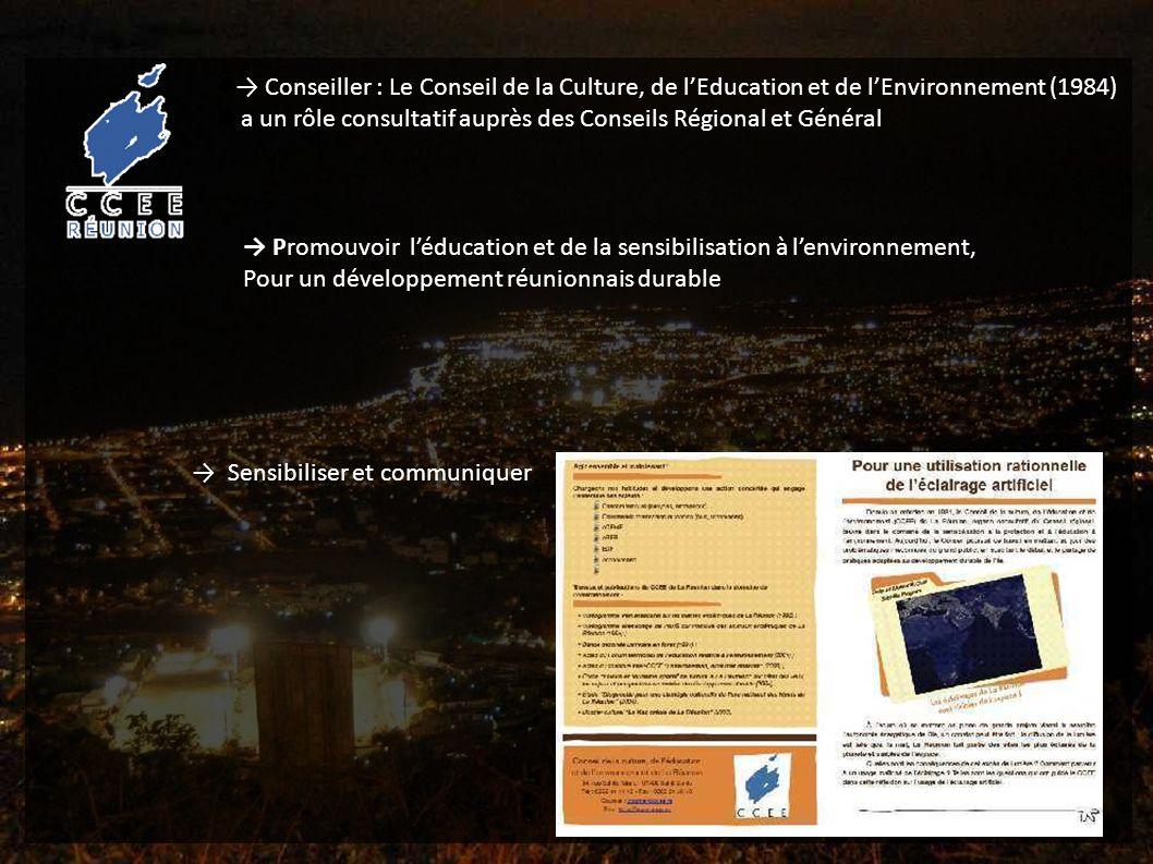 Conseiller : Le Conseil de la Culture, de lEducation et de lEnvironnement (1984) a un rôle consultatif auprès des Conseils Régional et Général Sensibiliser et communiquer Promouvoir léducation et de la sensibilisation à lenvironnement, Pour un développement réunionnais durable