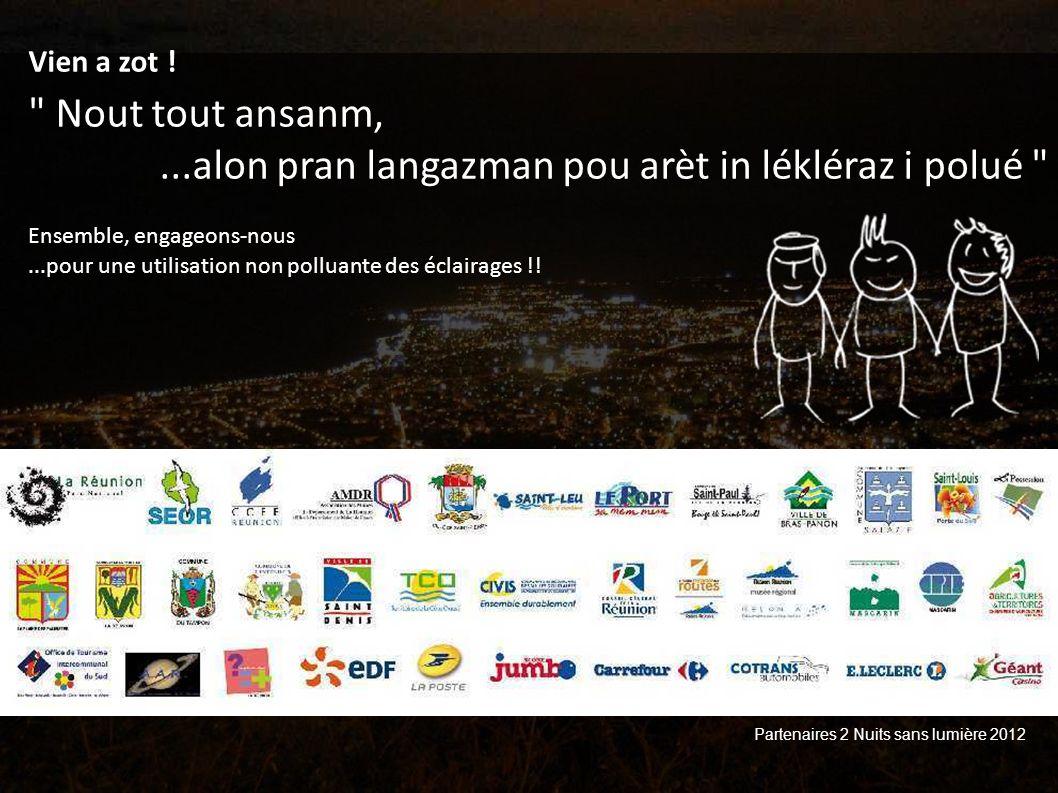 Nout tout ansanm,...alon pran langazman pou arèt in lékléraz i polué Ensemble, engageons-nous...pour une utilisation non polluante des éclairages !.