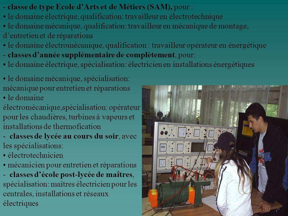 - classe de type Ecole dArts et de Métiers (SAM), pour : le domaine électrique, qualification: travailleur en électrotechnique le domaine mécanique, q