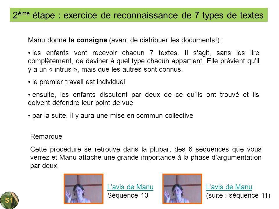 2 ème étape : exercice de reconnaissance de 7 types de textes Manu donne la consigne (avant de distribuer les documents!) : les enfants vont recevoir
