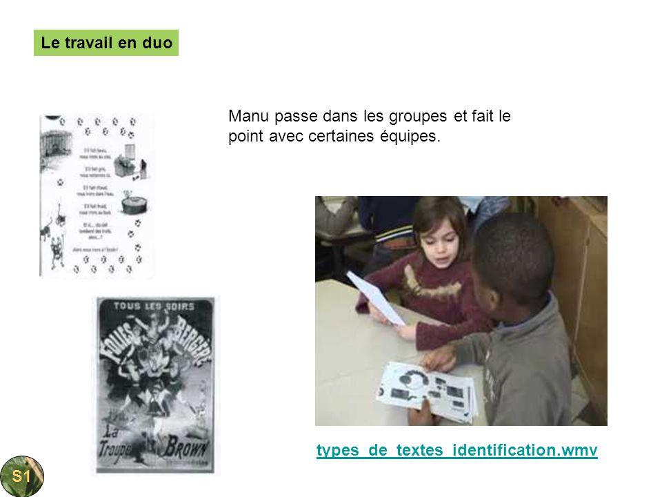 Le travail en duo Manu passe dans les groupes et fait le point avec certaines équipes. types_de_textes_identification.wmv S1