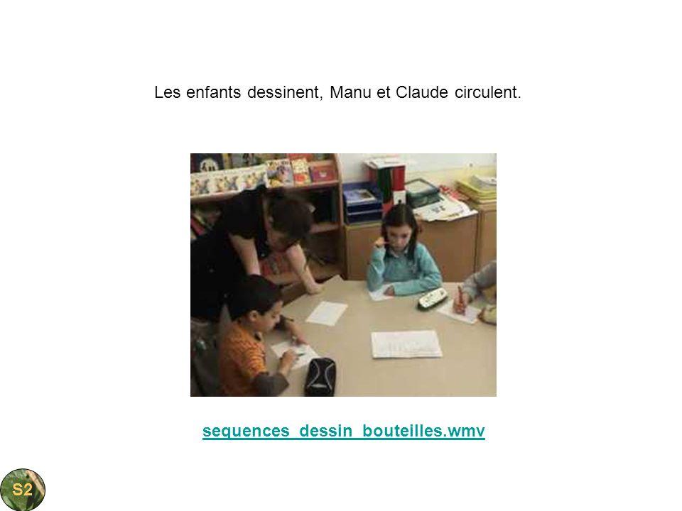 sequences_dessin_bouteilles.wmv Les enfants dessinent, Manu et Claude circulent. S2