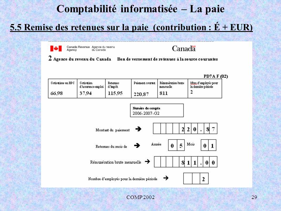 COMP 200229 Comptabilité informatisée – La paie 5.5 Remise des retenues sur la paie (contribution : É + EUR)