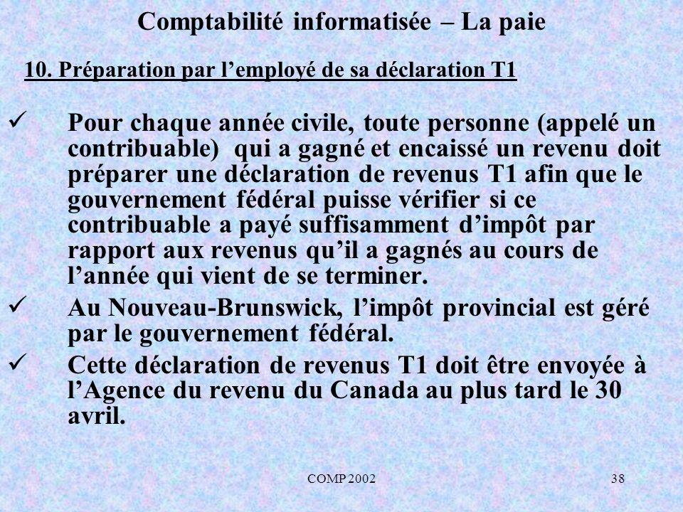 COMP 200238 Comptabilité informatisée – La paie Pour chaque année civile, toute personne (appelé un contribuable) qui a gagné et encaissé un revenu do