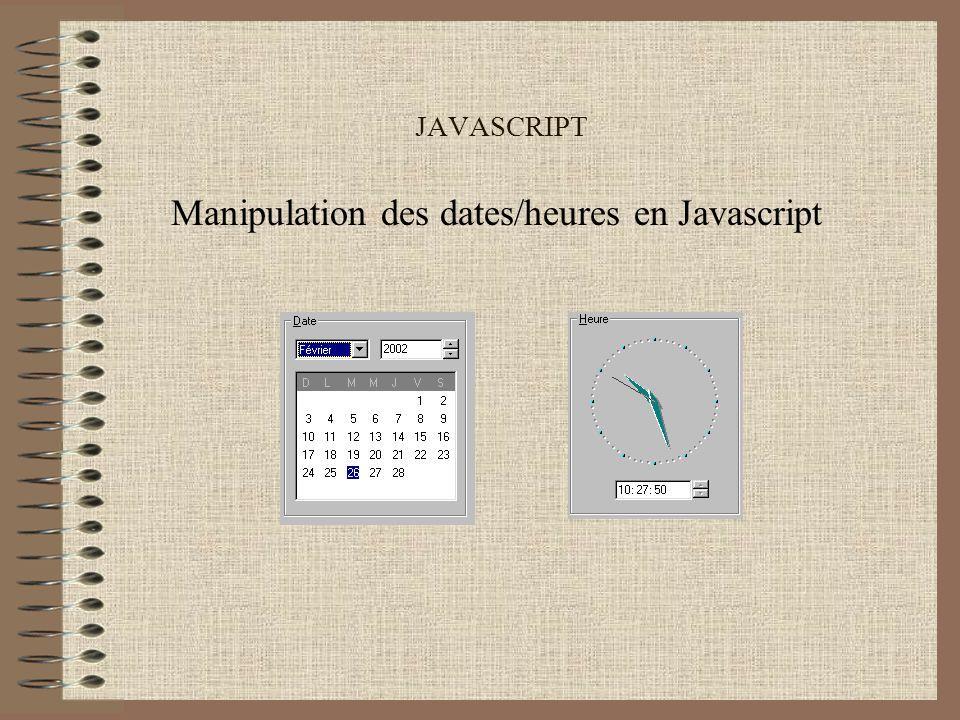 JAVASCRIPT Manipulation des dates/heures en Javascript
