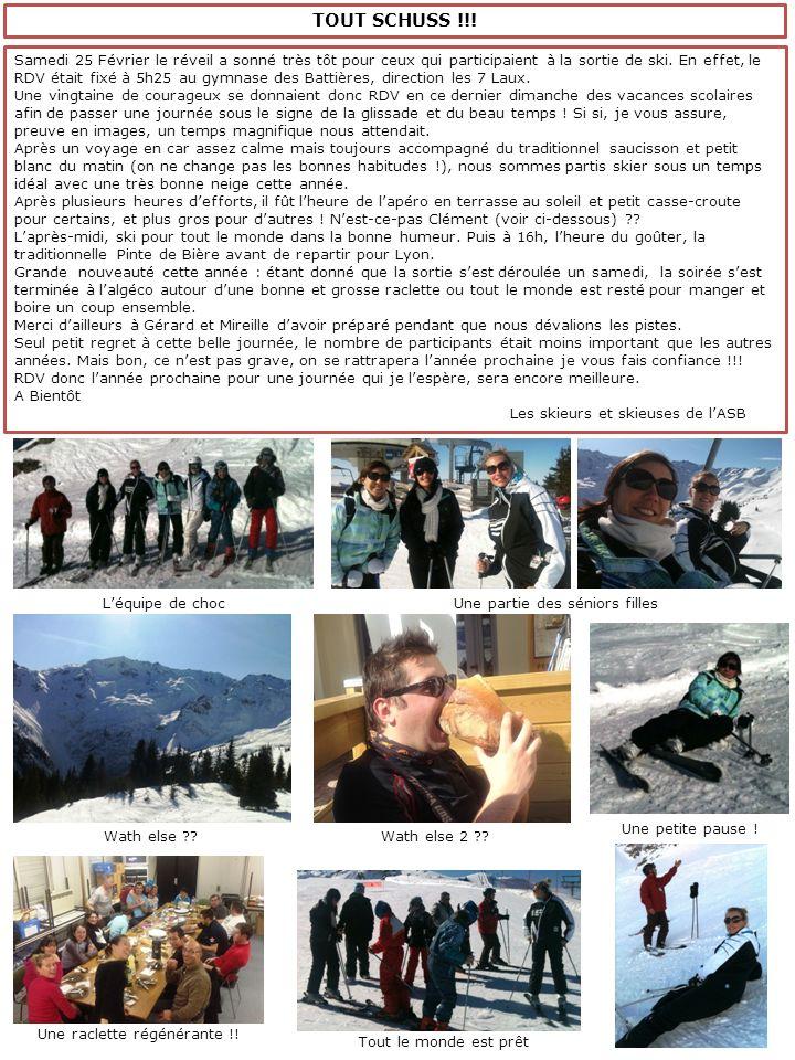 Samedi 25 Février le réveil a sonné très tôt pour ceux qui participaient à la sortie de ski. En effet, le RDV était fixé à 5h25 au gymnase des Battièr