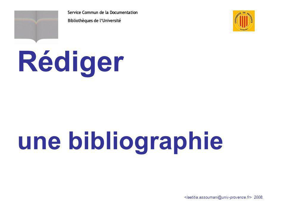 Conclusion Respect des normes bibliographiques : respecter la propriété intellectuelle valoriser un travail à caractère scientifique créer une présentation universelle facilitant la communication.