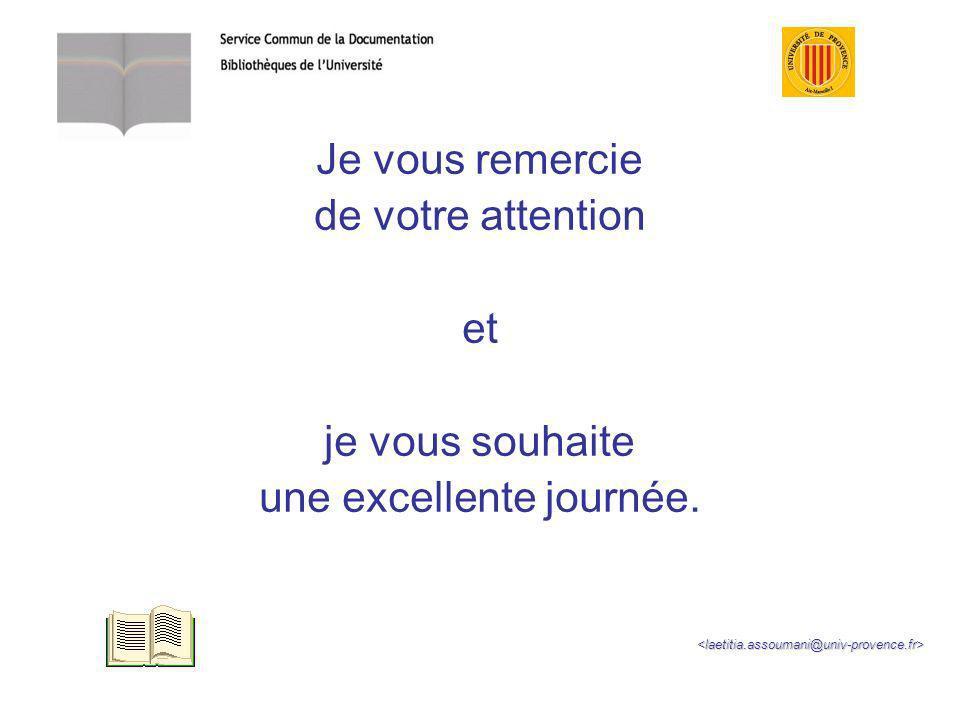 Je vous remercie de votre attention et je vous souhaite une excellente journée.<laetitia.assoumani@univ-provence.fr>