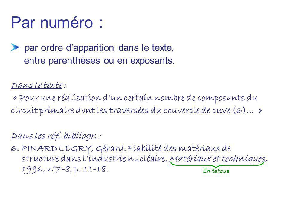 Par numéro : par ordre dapparition dans le texte, entre parenthèses ou en exposants. Dans le texte : « Pour une réalisation dun certain nombre de comp