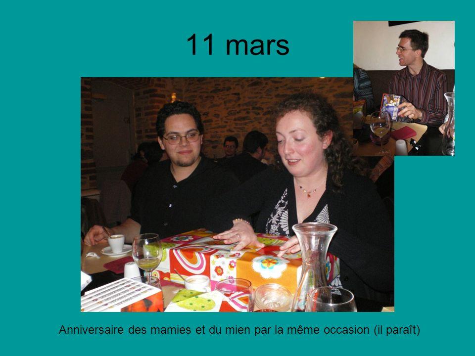 11 mars Anniversaire des mamies et du mien par la même occasion (il paraît)