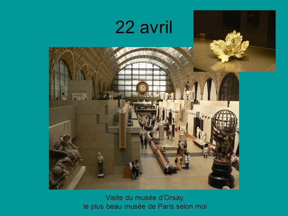 22 avril Visite du musée dOrsay, le plus beau musée de Paris selon moi