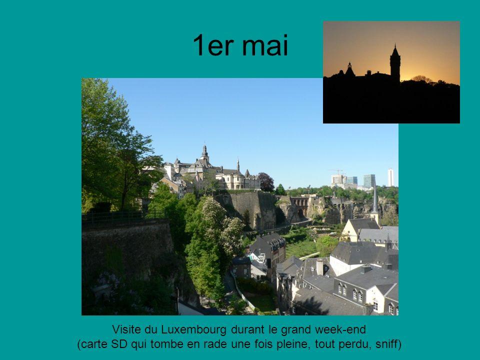 1er mai Visite du Luxembourg durant le grand week-end (carte SD qui tombe en rade une fois pleine, tout perdu, sniff)
