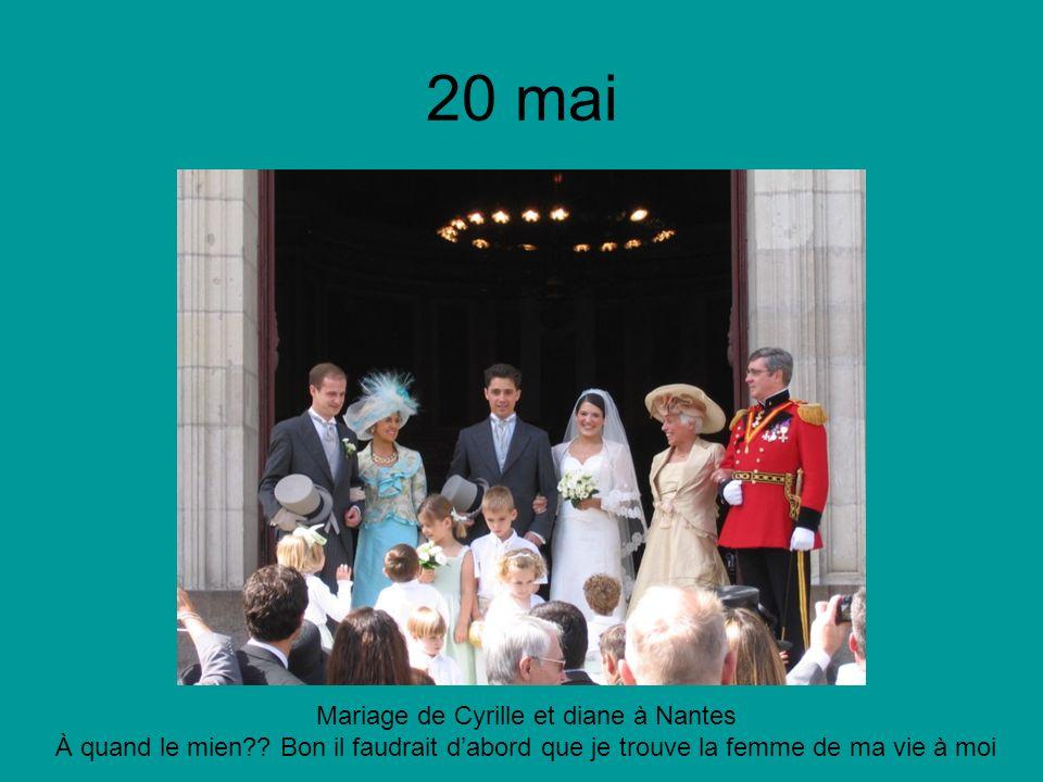 20 mai Mariage de Cyrille et diane à Nantes À quand le mien .