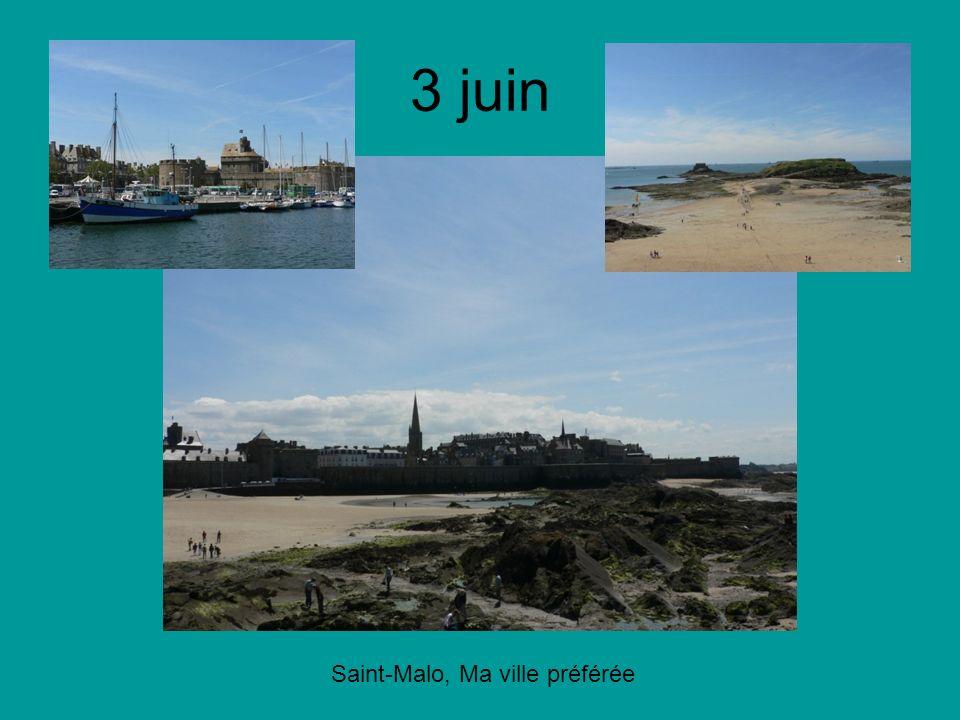 3 juin Saint-Malo, Ma ville préférée