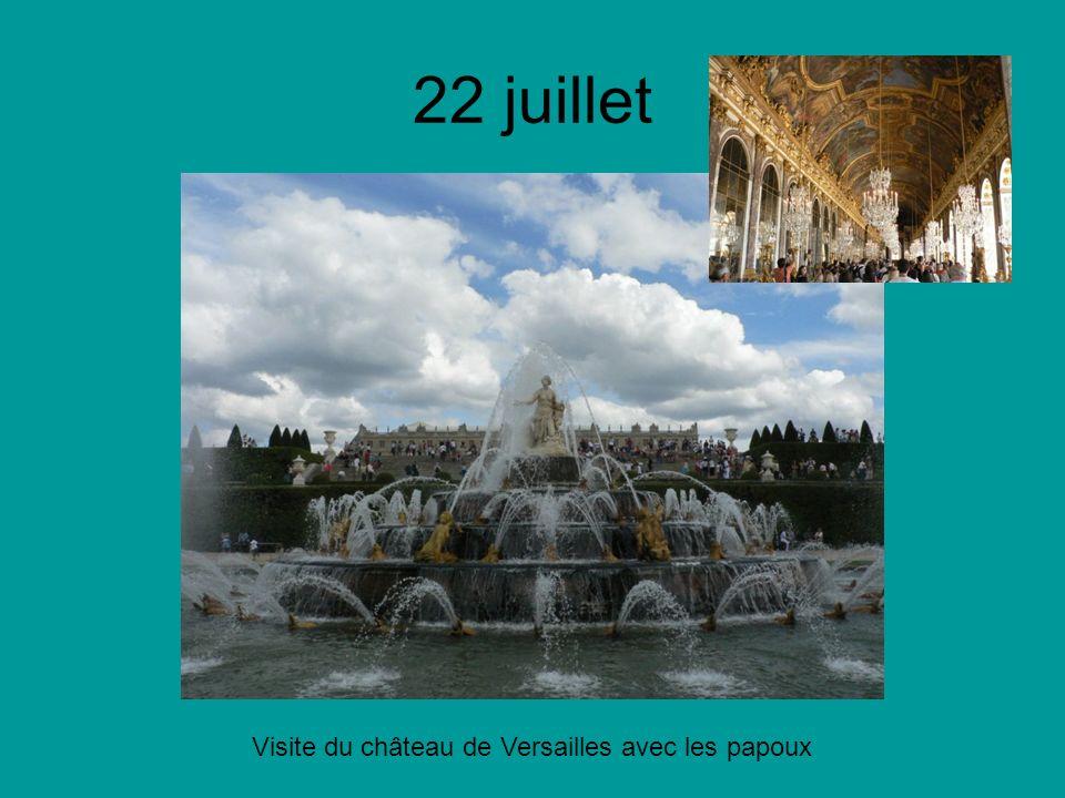22 juillet Visite du château de Versailles avec les papoux