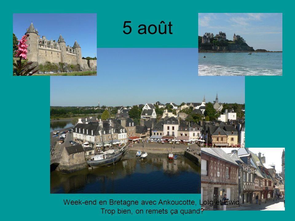 5 août Week-end en Bretagne avec Ankoucotte, Loïg et Ewic, Trop bien, on remets ça quand