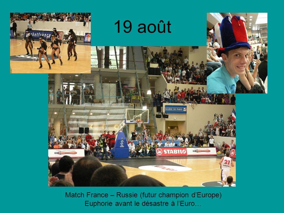19 août Match France – Russie (futur champion dEurope) Euphorie avant le désastre à lEuro…