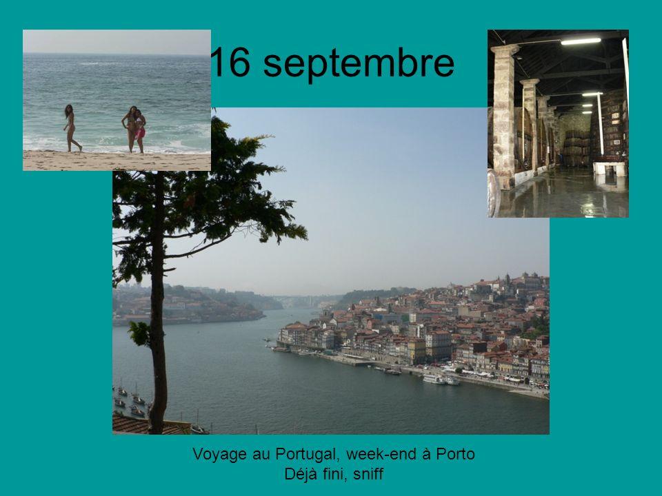 16 septembre Voyage au Portugal, week-end à Porto Déjà fini, sniff