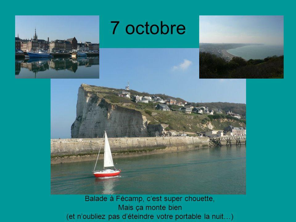 7 octobre Balade à Fécamp, cest super chouette, Mais ça monte bien (et noubliez pas déteindre votre portable la nuit…)