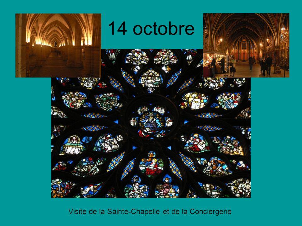 14 octobre Visite de la Sainte-Chapelle et de la Conciergerie