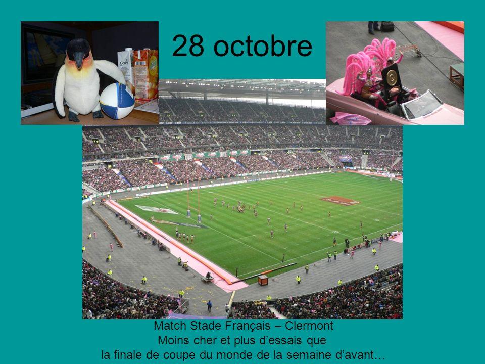 28 octobre Match Stade Français – Clermont Moins cher et plus dessais que la finale de coupe du monde de la semaine davant…