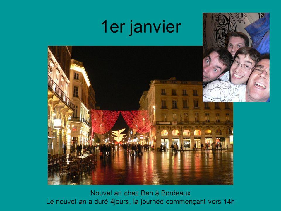 1er janvier Nouvel an chez Ben à Bordeaux Le nouvel an a duré 4jours, la journée commençant vers 14h