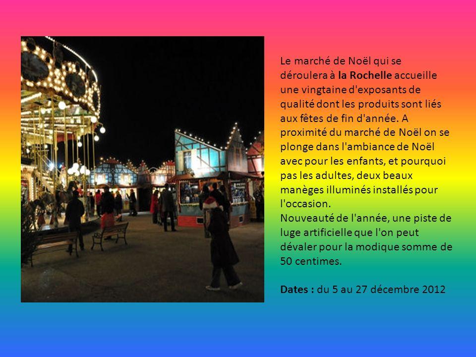 Le marché de Noël qui se déroulera à la Rochelle accueille une vingtaine d exposants de qualité dont les produits sont liés aux fêtes de fin d année.