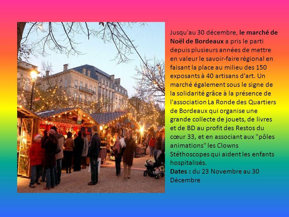 Jusqu au 30 décembre, le marché de Noël de Bordeaux a pris le parti depuis plusieurs années de mettre en valeur le savoir-faire régional en faisant la place au milieu des 150 exposants à 40 artisans d art.