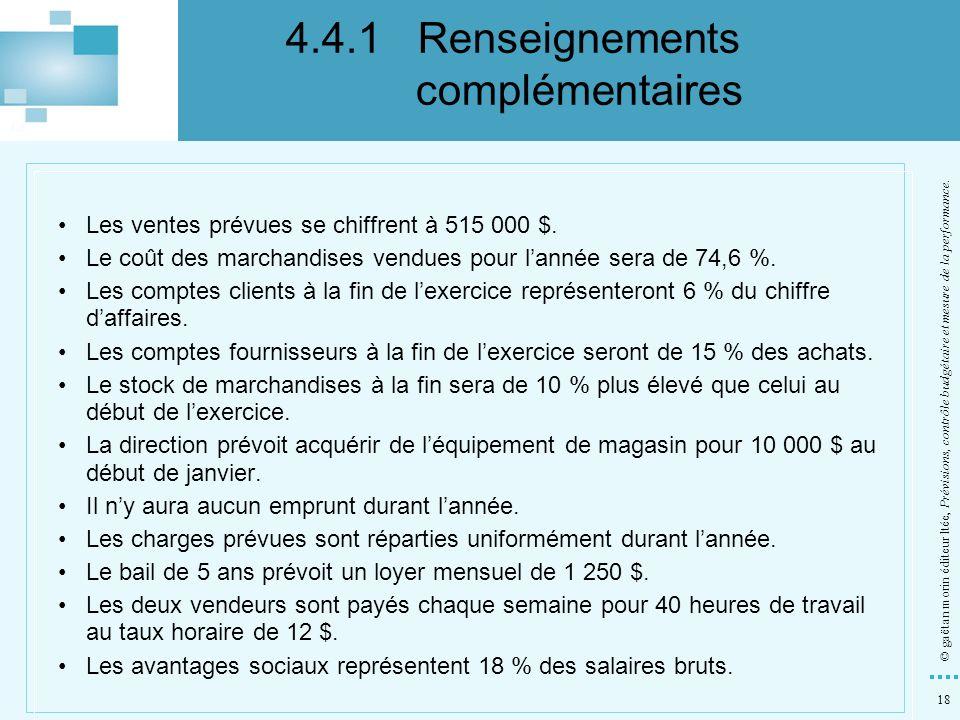 18 © gaëtan morin éditeur ltée, Prévisions, contrôle budgétaire et mesure de la performance. Les ventes prévues se chiffrent à 515 000 $. Le coût des