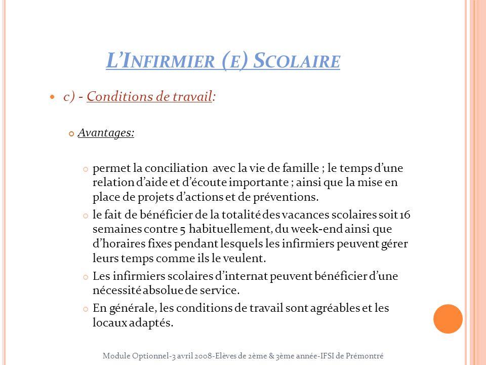 c) - Conditions de travail: Avantages: permet la conciliation avec la vie de famille ; le temps dune relation daide et découte importante ; ainsi que