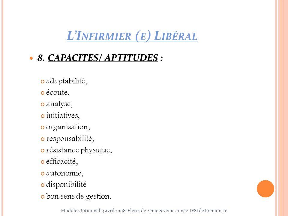 8. CAPACITES/ APTITUDES : adaptabilité, écoute, analyse, initiatives, organisation, responsabilité, résistance physique, efficacité, autonomie, dispon