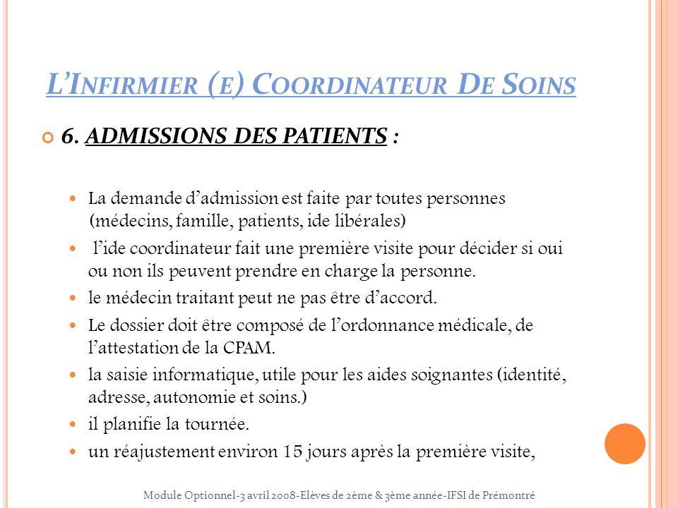 6. ADMISSIONS DES PATIENTS : La demande dadmission est faite par toutes personnes (médecins, famille, patients, ide libérales) lide coordinateur fait