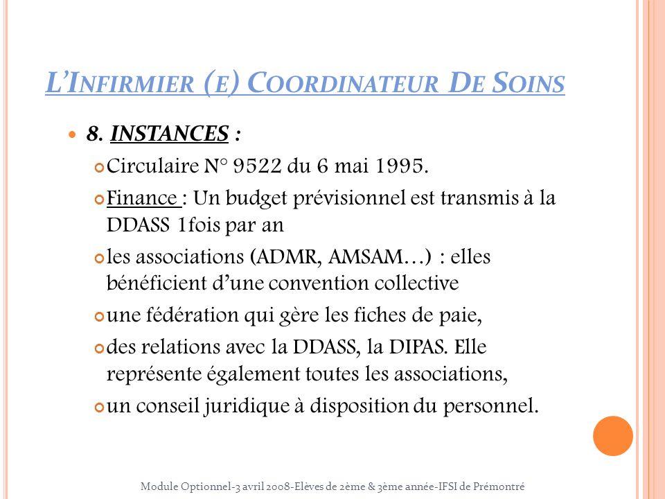 8. INSTANCES : Circulaire N° 9522 du 6 mai 1995. Finance : Un budget prévisionnel est transmis à la DDASS 1fois par an les associations (ADMR, AMSAM…)