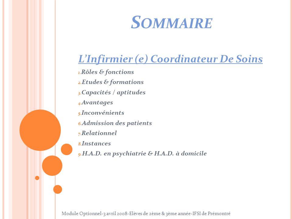 LInfirmier (e) Coordinateur De Soins 1. Rôles & fonctions 2. Etudes & formations 3. Capacités / aptitudes 4. Avantages 5. Inconvénients 6. Admission d