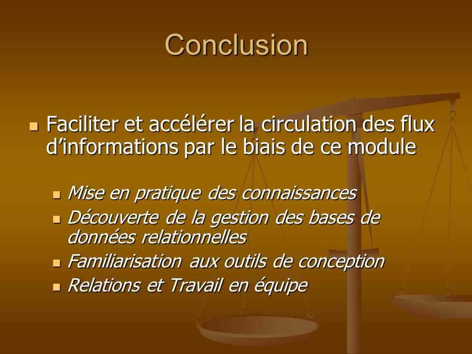 Conclusion Faciliter et accélérer la circulation des flux dinformations par le biais de ce module Faciliter et accélérer la circulation des flux dinfo