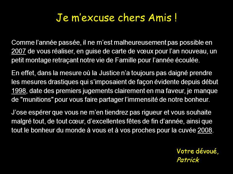 Je mexcuse chers Amis .