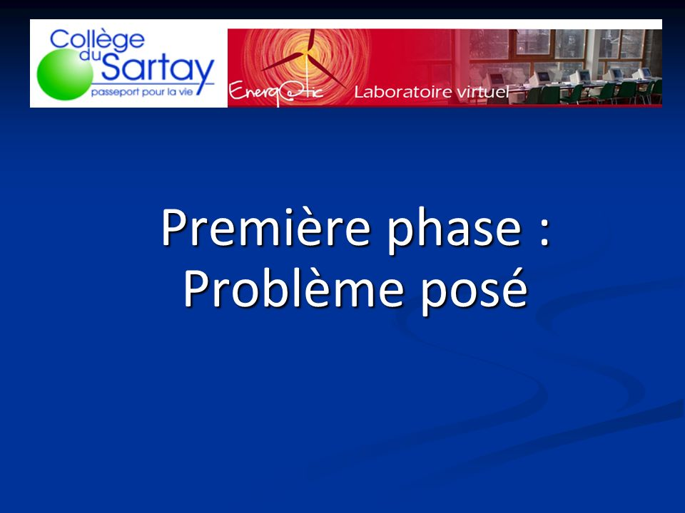 Première phase : Problème posé