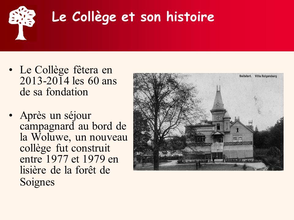 Le Collège et son histoire Le Collège fêtera en 2013-2014 les 60 ans de sa fondation Après un séjour campagnard au bord de la Woluwe, un nouveau collè