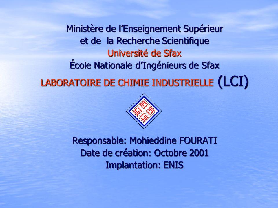 Ministère de lEnseignement Supérieur et de la Recherche Scientifique Université de Sfax École Nationale dIngénieurs de Sfax LABORATOIRE DE CHIMIE INDU